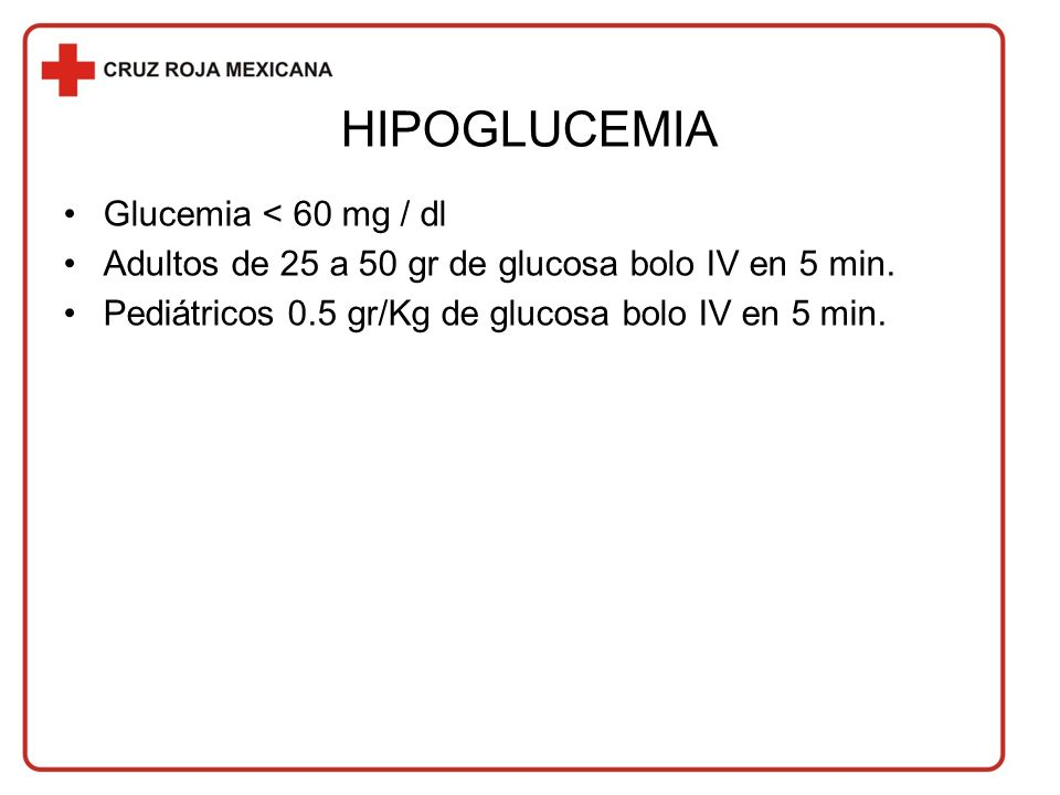 HIPOGLUCEMIA Glucemia < 60 mg / dl