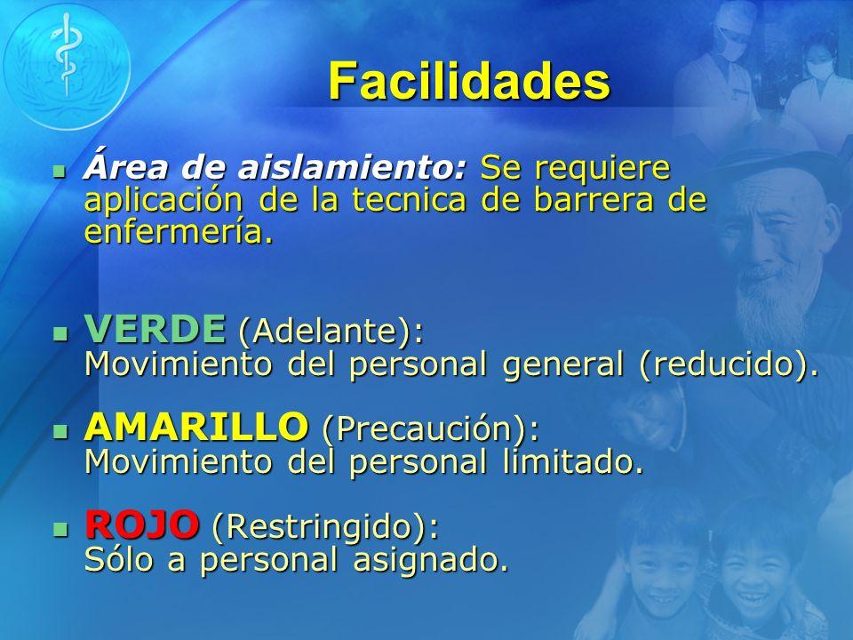 Facilidades Área de aislamiento: Se requiere aplicación de la tecnica de barrera de enfermería.