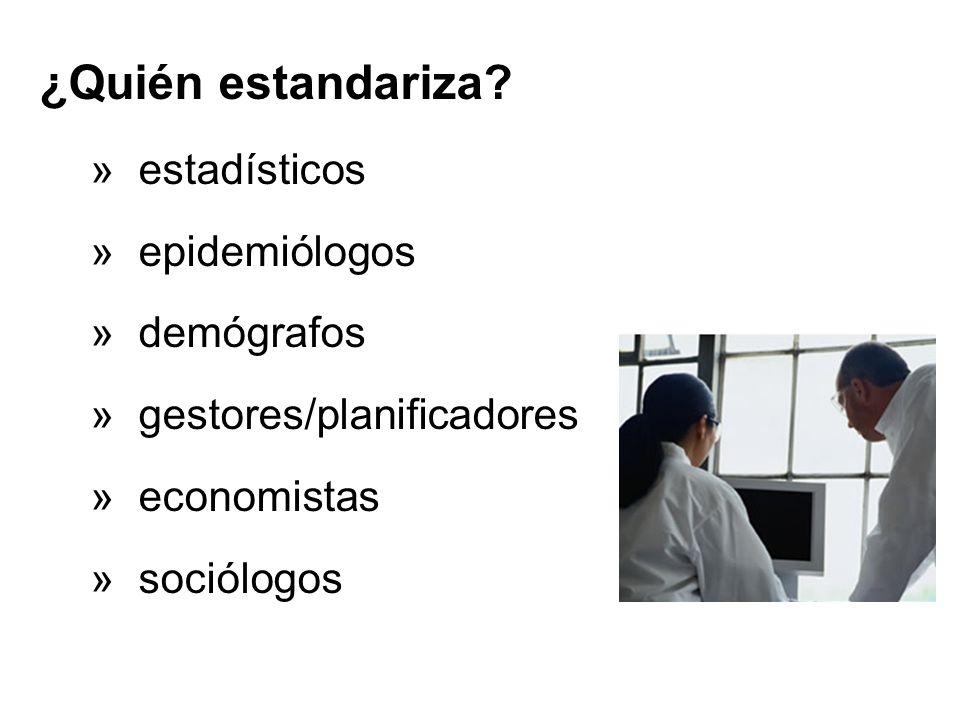 ¿Quién estandariza estadísticos epidemiólogos demógrafos