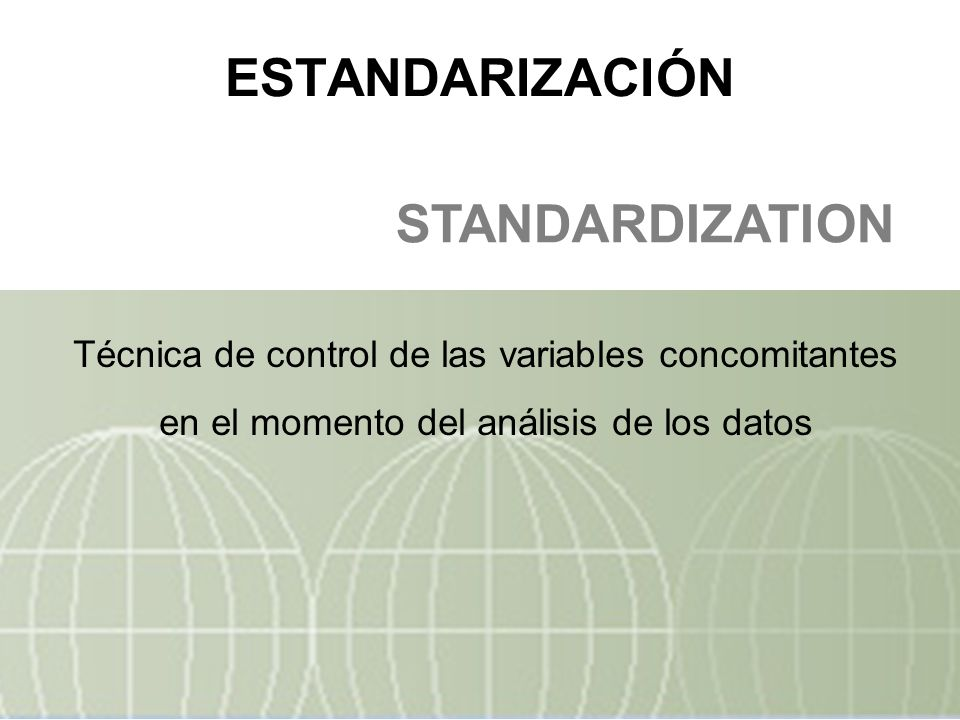 ESTANDARIZACIÓN STANDARDIZATION