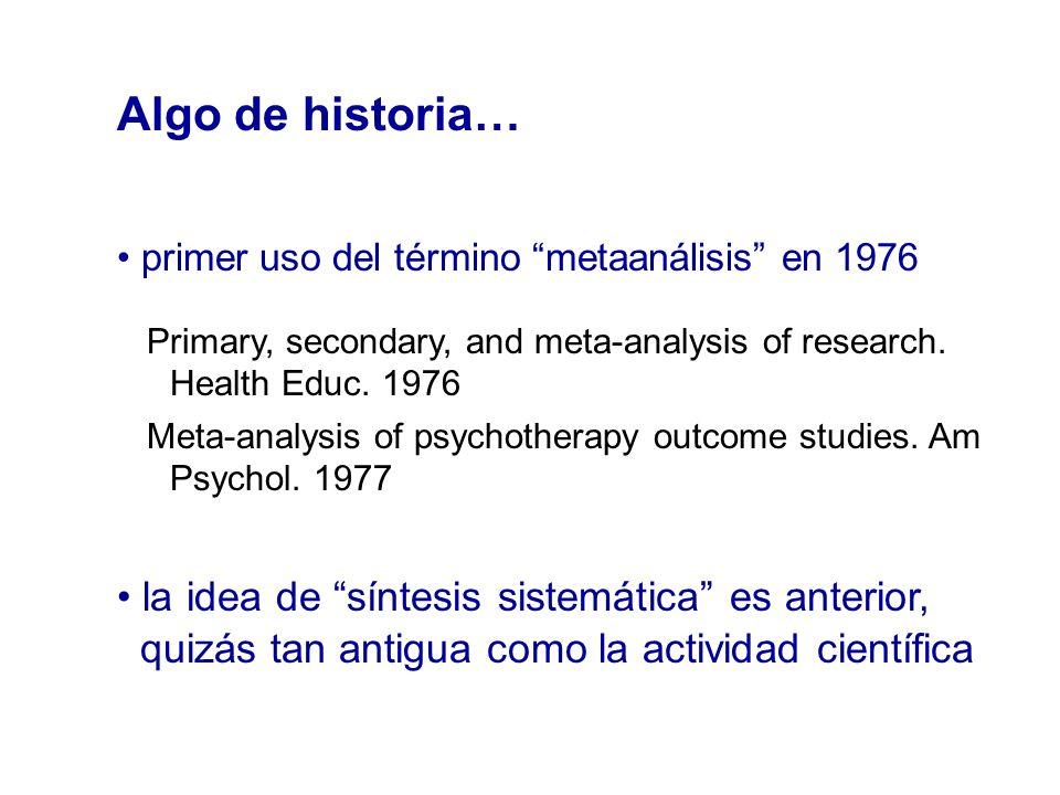 Algo de historia… la idea de síntesis sistemática es anterior,