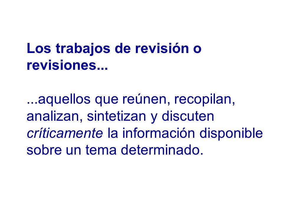 Los trabajos de revisión o revisiones...