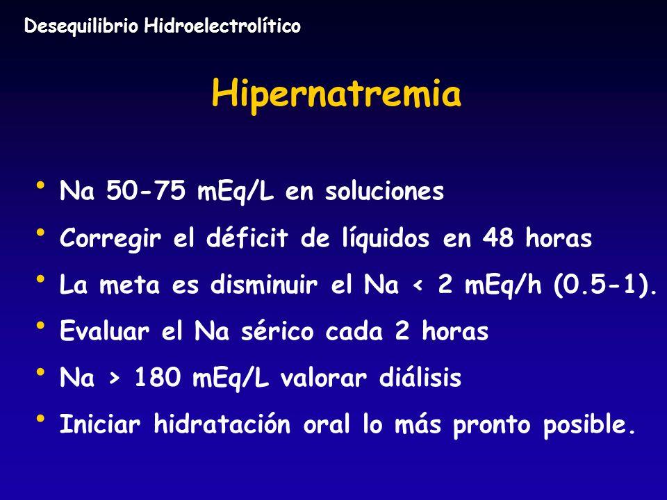 Hipernatremia Na 50-75 mEq/L en soluciones