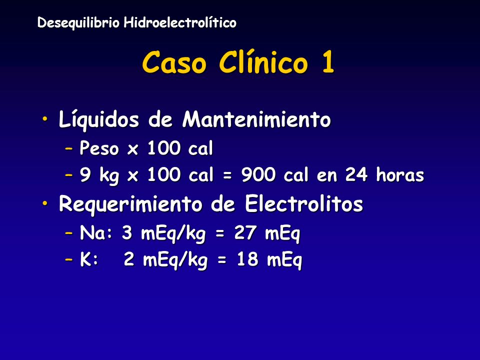 Caso Clínico 1 Líquidos de Mantenimiento Requerimiento de Electrolitos