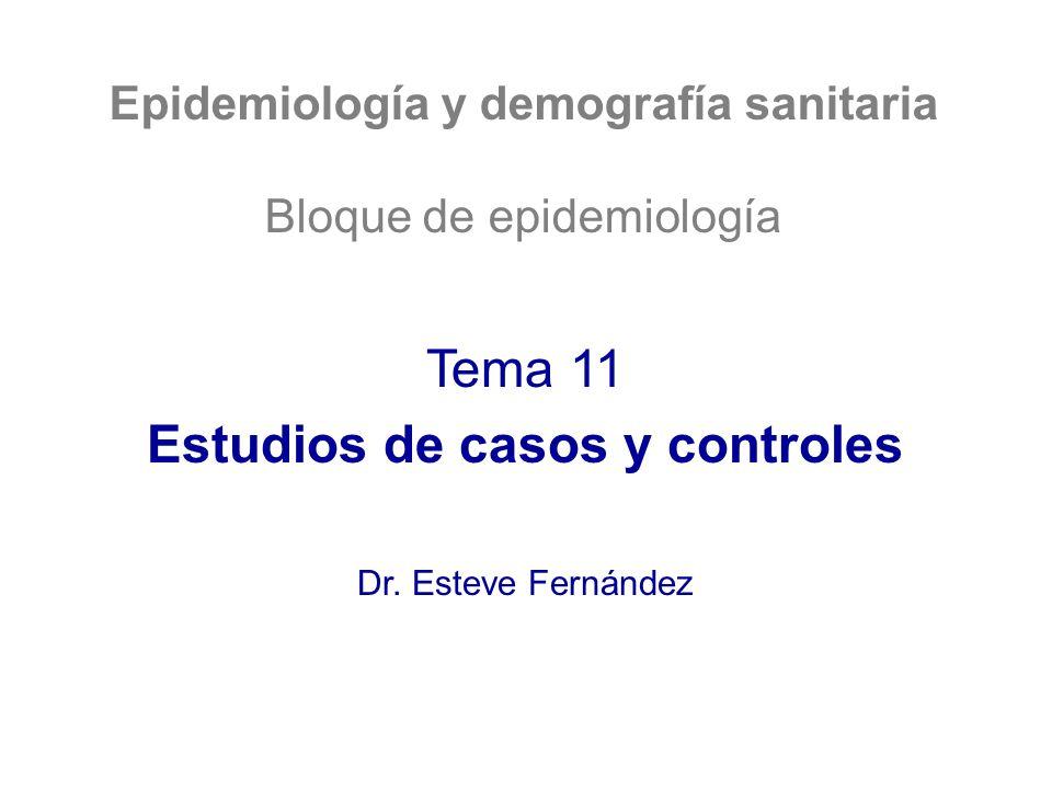 Epidemiología y demografía sanitaria Estudios de casos y controles