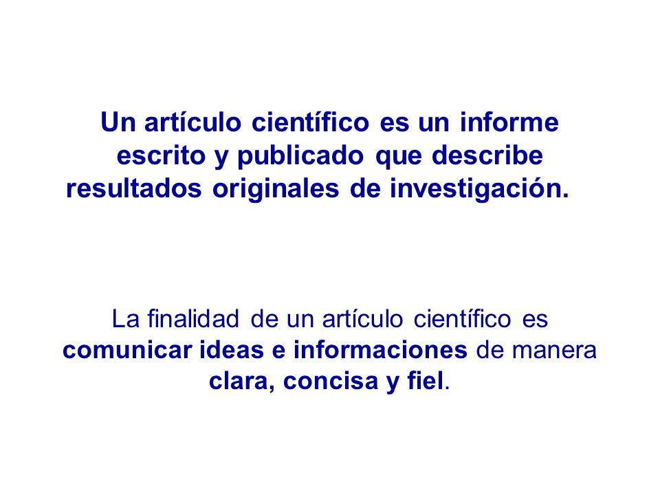 Un artículo científico es un informe escrito y publicado que describe resultados originales de investigación.