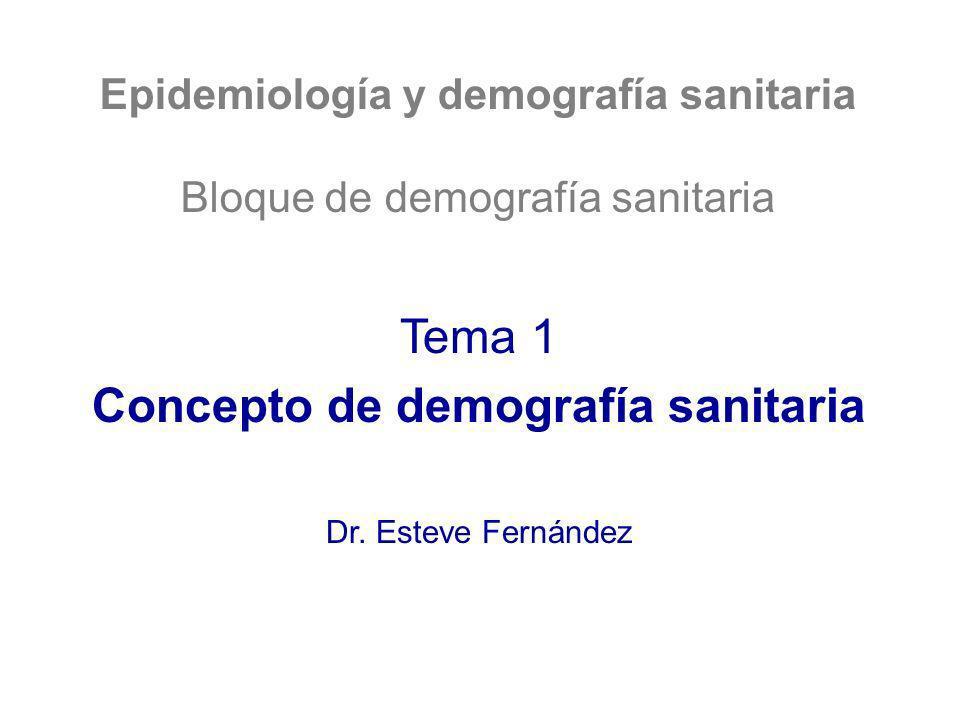 Epidemiología y demografía sanitaria Concepto de demografía sanitaria