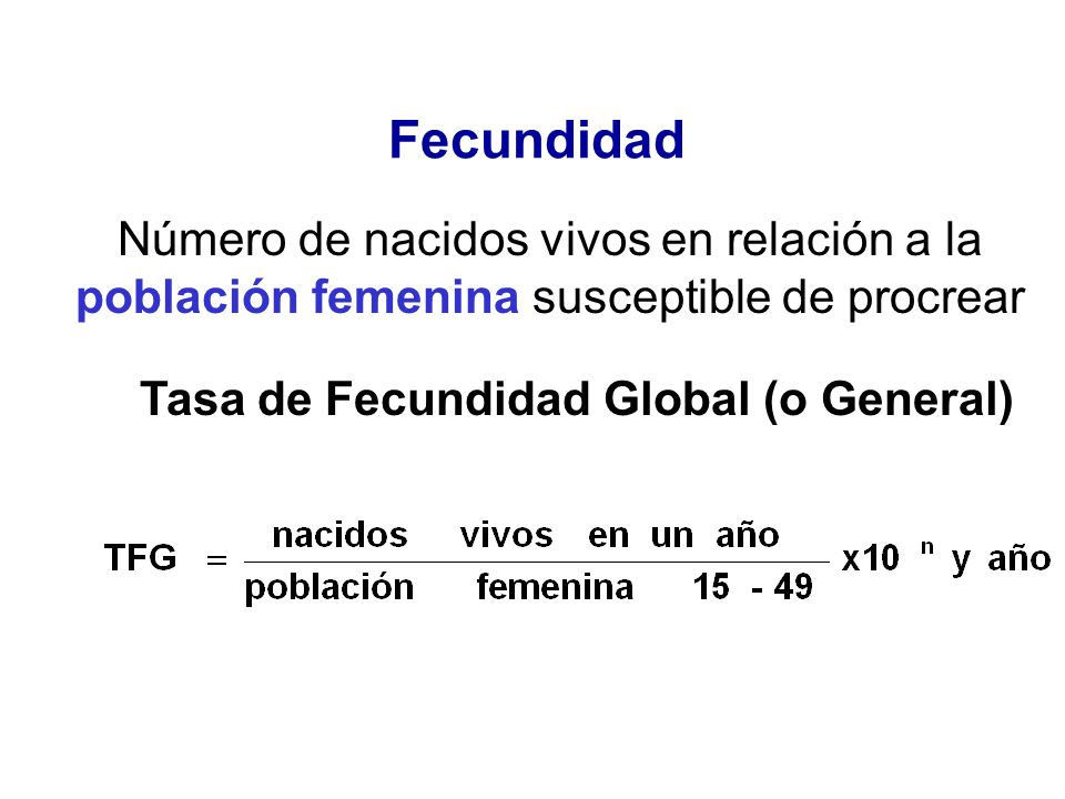 Tasa de Fecundidad Global (o General)