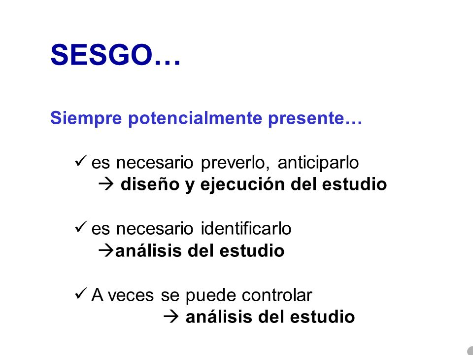 SESGO… Siempre potencialmente presente…