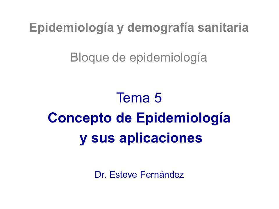 Epidemiología y demografía sanitaria Concepto de Epidemiología