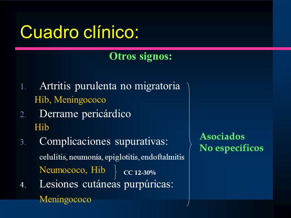 Cuadro clínico: Otros signos: Artritis purulenta no migratoria