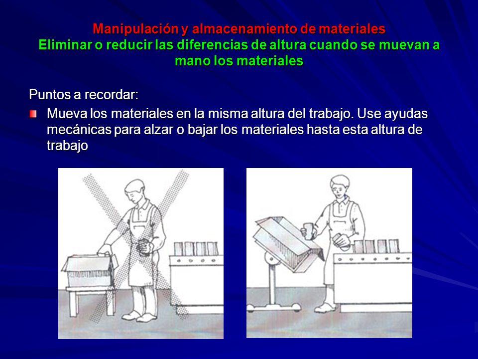Manipulación y almacenamiento de materiales Eliminar o reducir las diferencias de altura cuando se muevan a mano los materiales