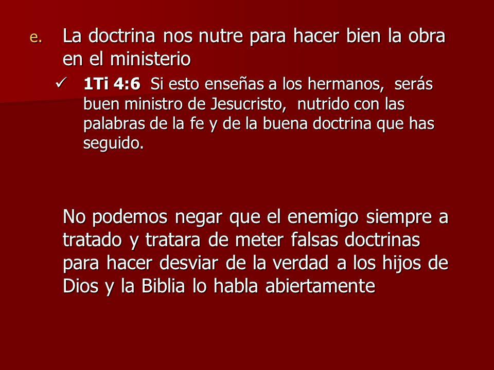 La doctrina nos nutre para hacer bien la obra en el ministerio