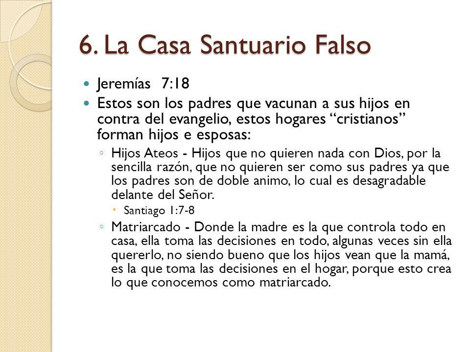 6. La Casa Santuario Falso
