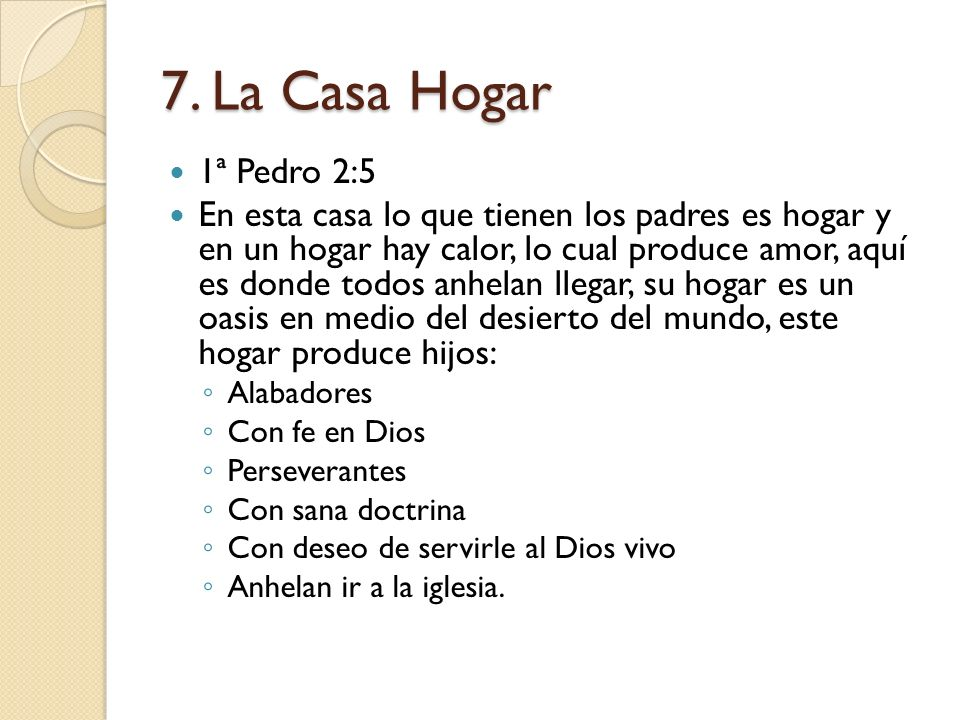 7. La Casa Hogar 1ª Pedro 2:5.