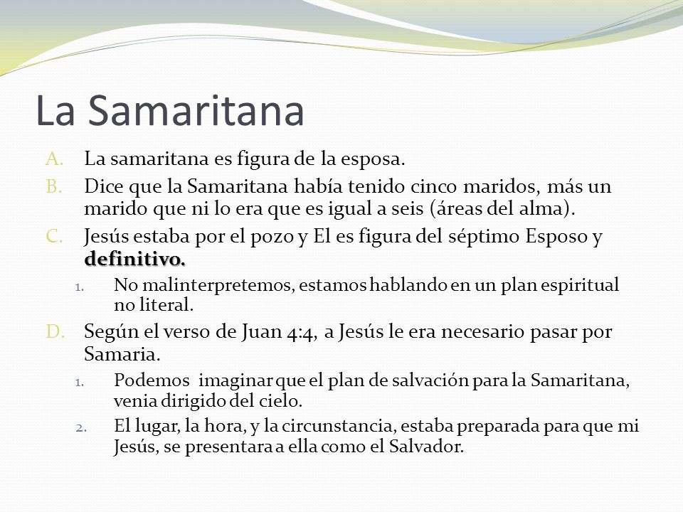 La Samaritana La samaritana es figura de la esposa.