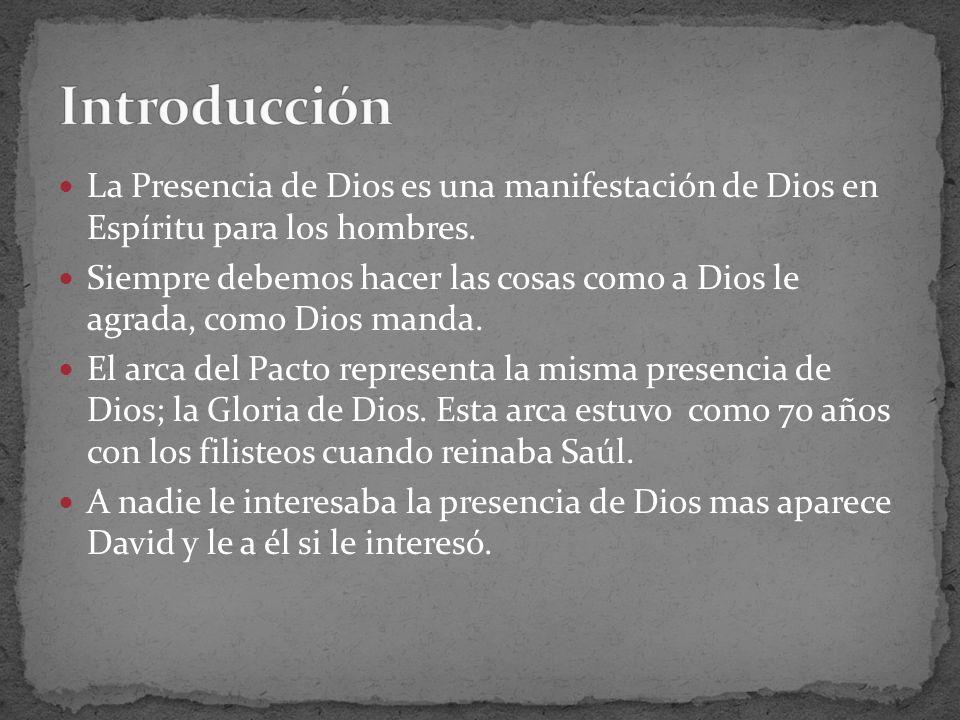 Introducción La Presencia de Dios es una manifestación de Dios en Espíritu para los hombres.
