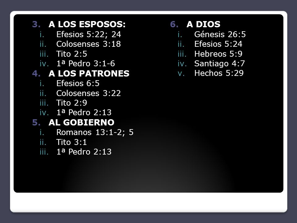 A LOS ESPOSOS: A LOS PATRONES AL GOBIERNO A DIOS Efesios 5:22; 24