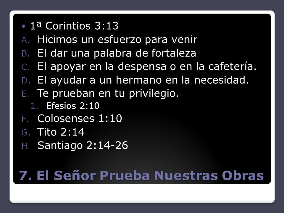 7. El Señor Prueba Nuestras Obras