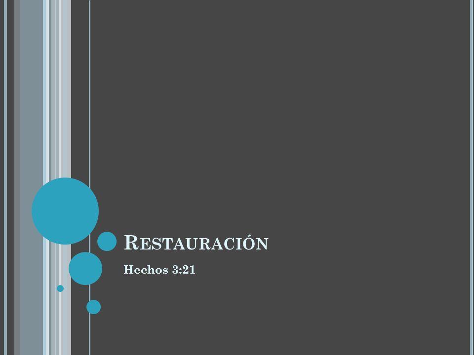 Restauración Hechos 3:21