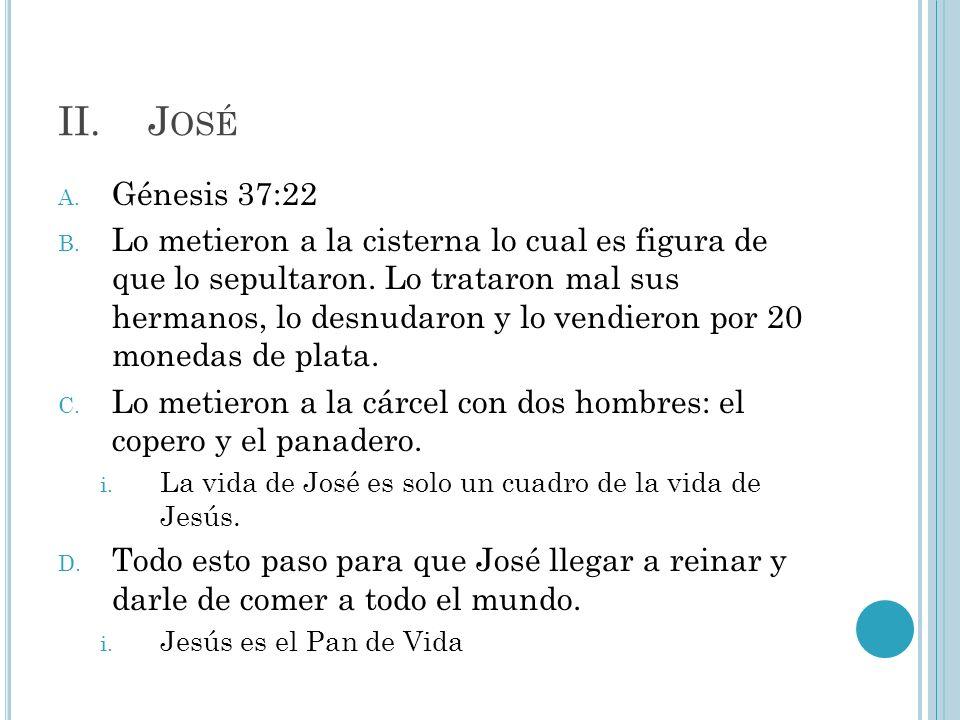 José Génesis 37:22.