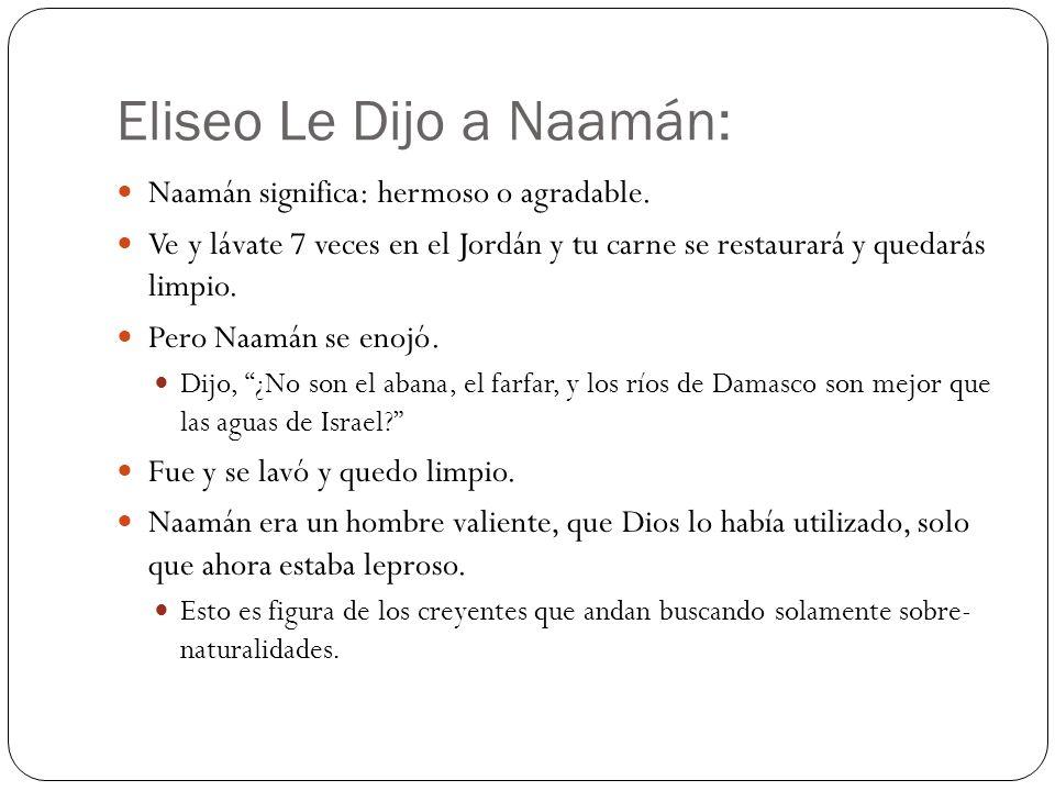 Eliseo Le Dijo a Naamán: