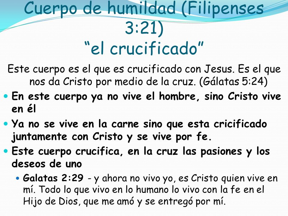 Cuerpo de humildad (Filipenses 3:21) el crucificado