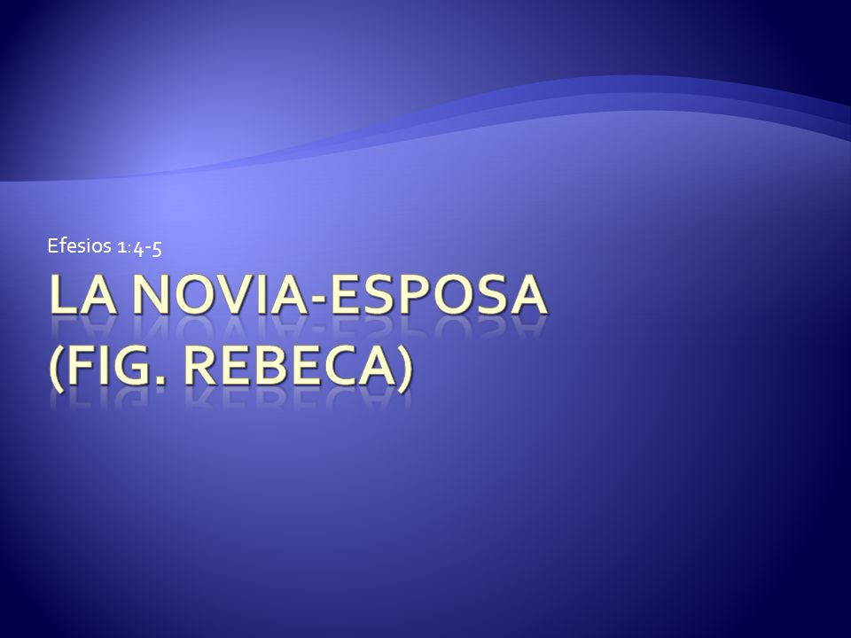 La Novia-Esposa (Fig. Rebeca)