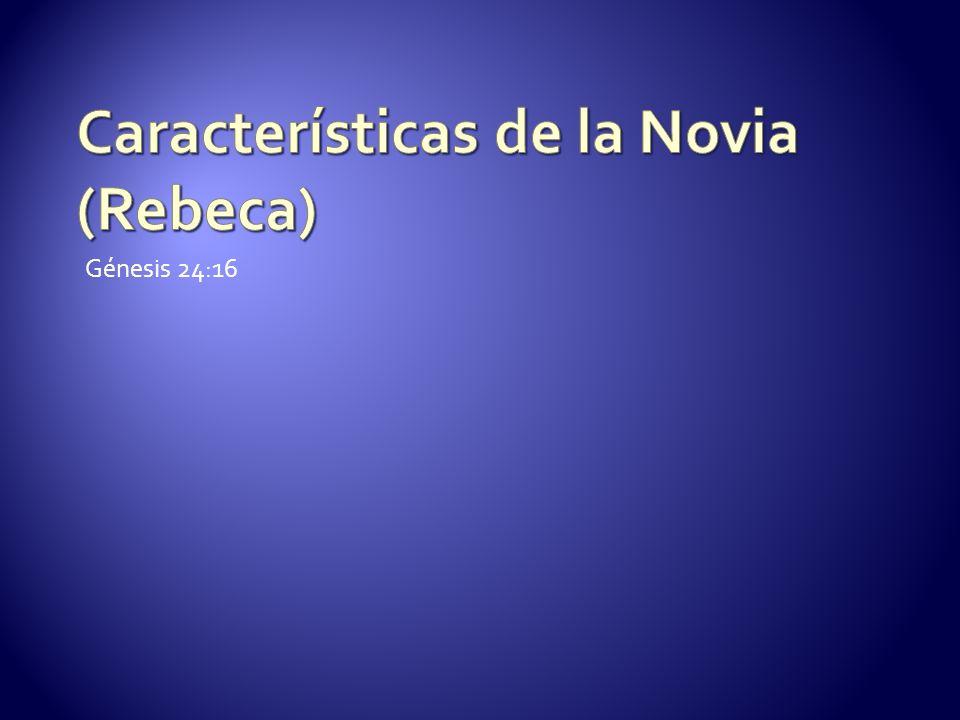 Características de la Novia (Rebeca)