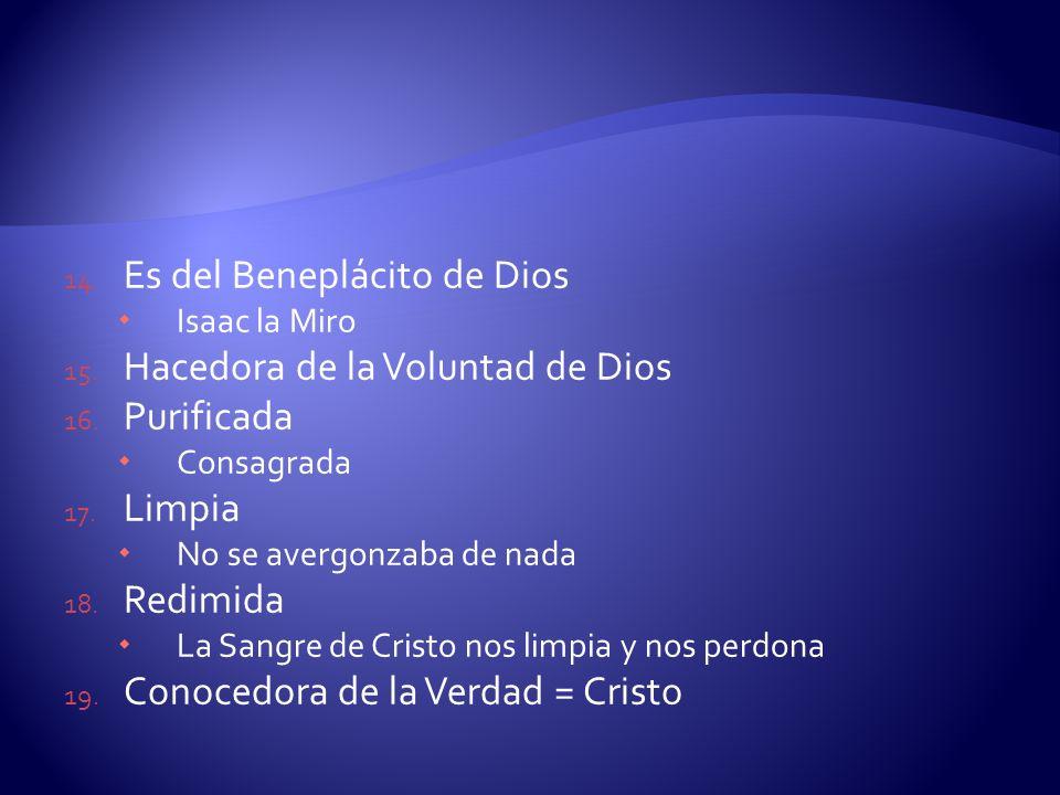 Es del Beneplácito de Dios Hacedora de la Voluntad de Dios Purificada