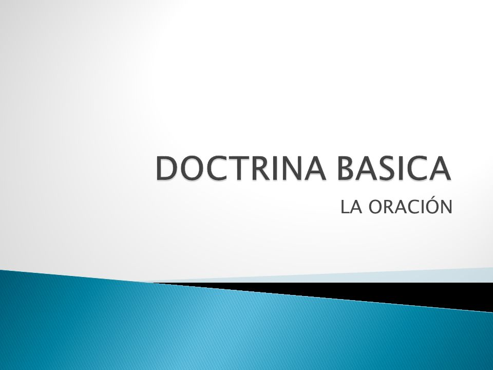 DOCTRINA BASICA LA ORACIÓN