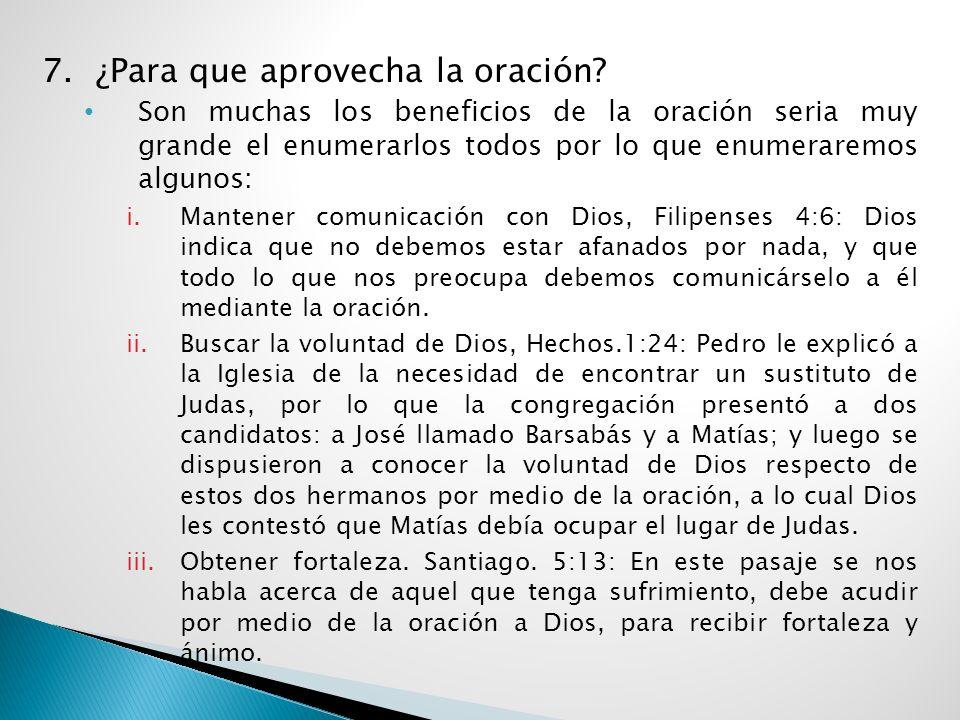 7. ¿Para que aprovecha la oración