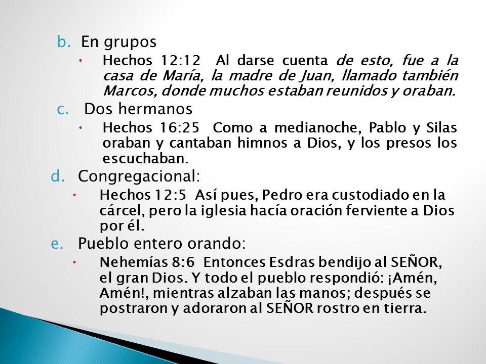 En grupos Dos hermanos Congregacional: Pueblo entero orando: