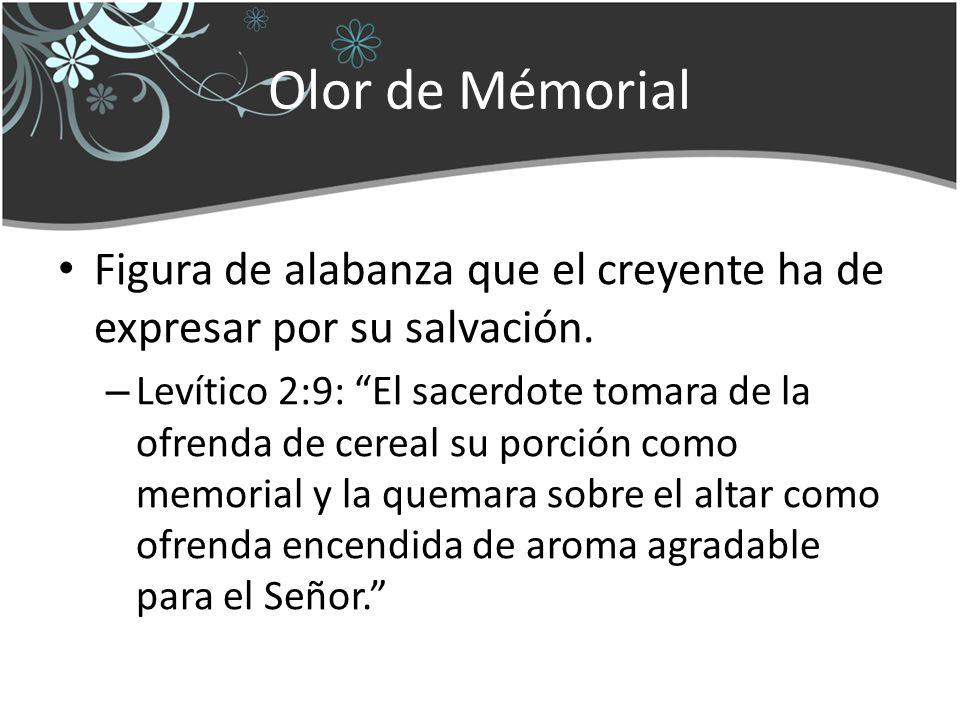 Olor de Mémorial Figura de alabanza que el creyente ha de expresar por su salvación.