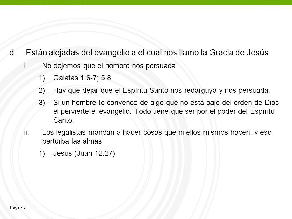 Están alejadas del evangelio a el cual nos llamo la Gracia de Jesús