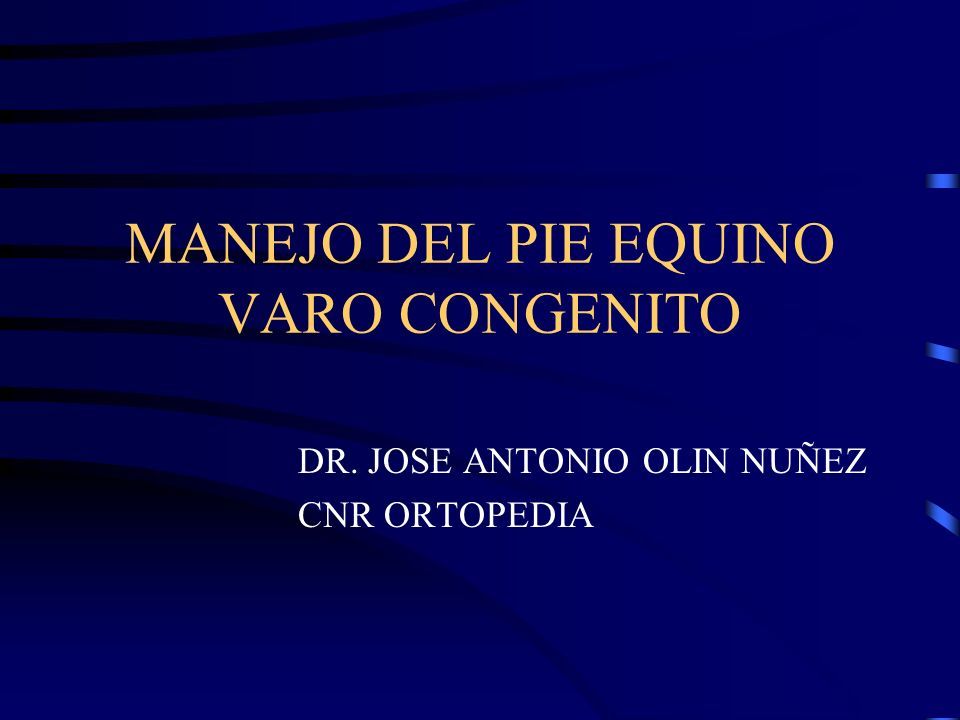 MANEJO DEL PIE EQUINO VARO CONGENITO
