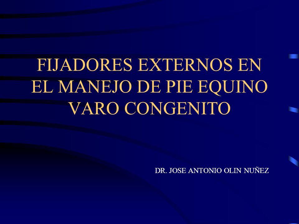 FIJADORES EXTERNOS EN EL MANEJO DE PIE EQUINO VARO CONGENITO