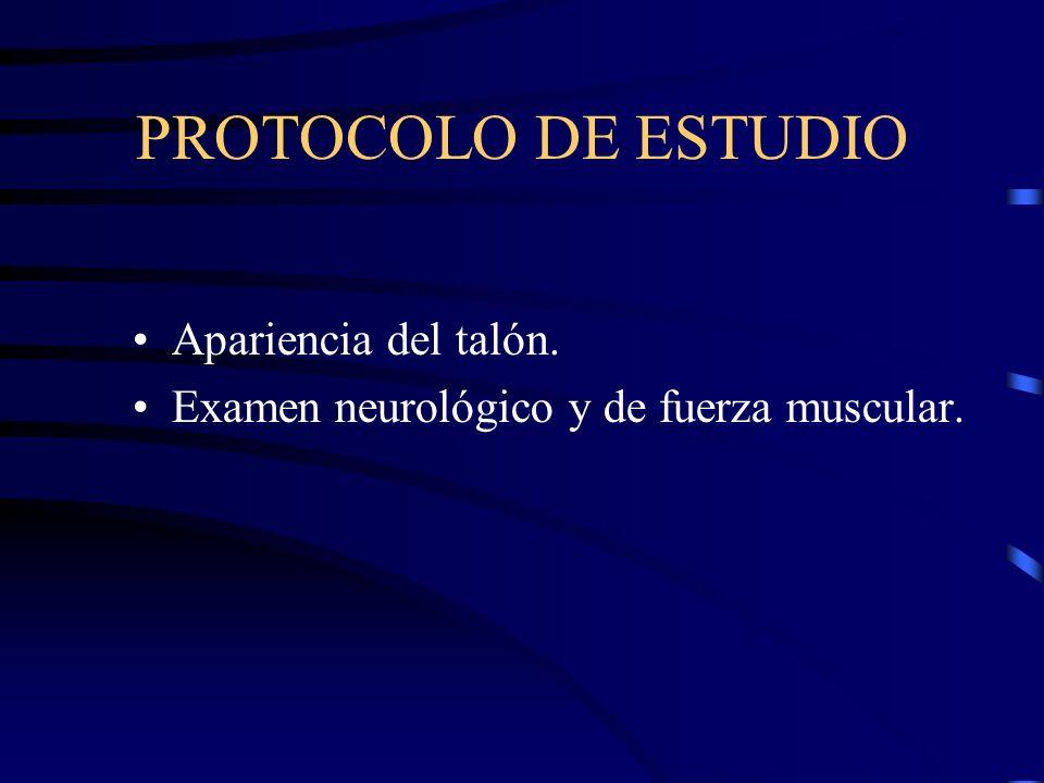 PROTOCOLO DE ESTUDIO Apariencia del talón.