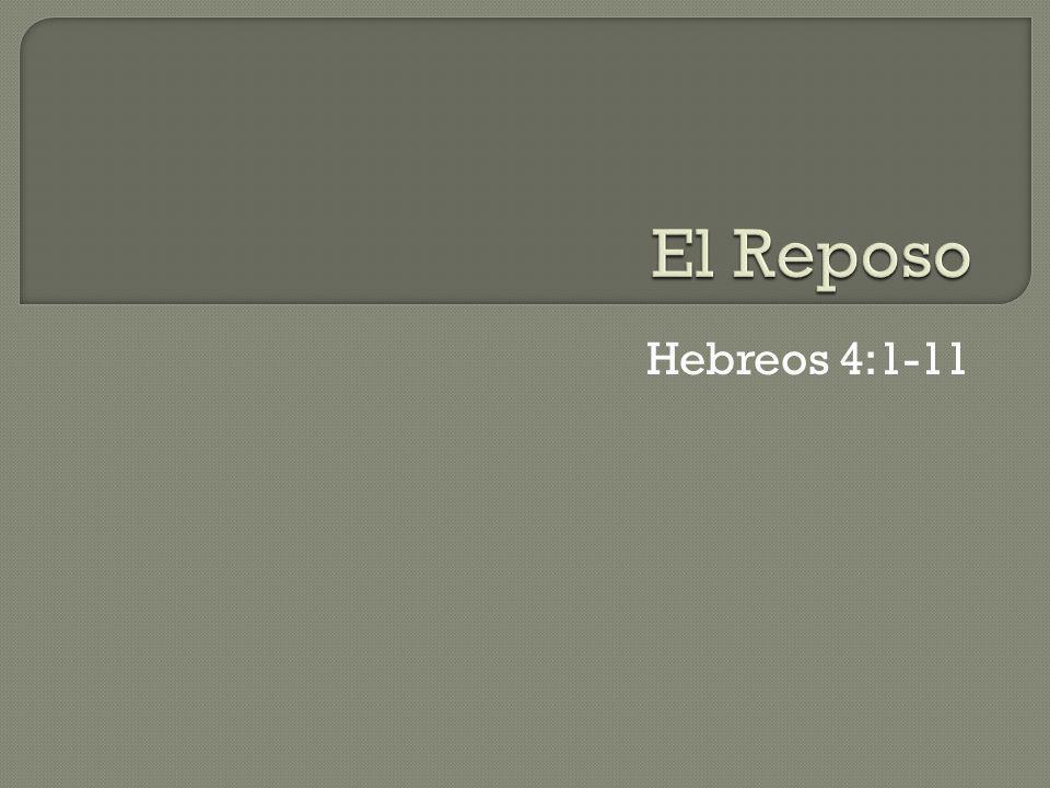 El Reposo Hebreos 4:1-11