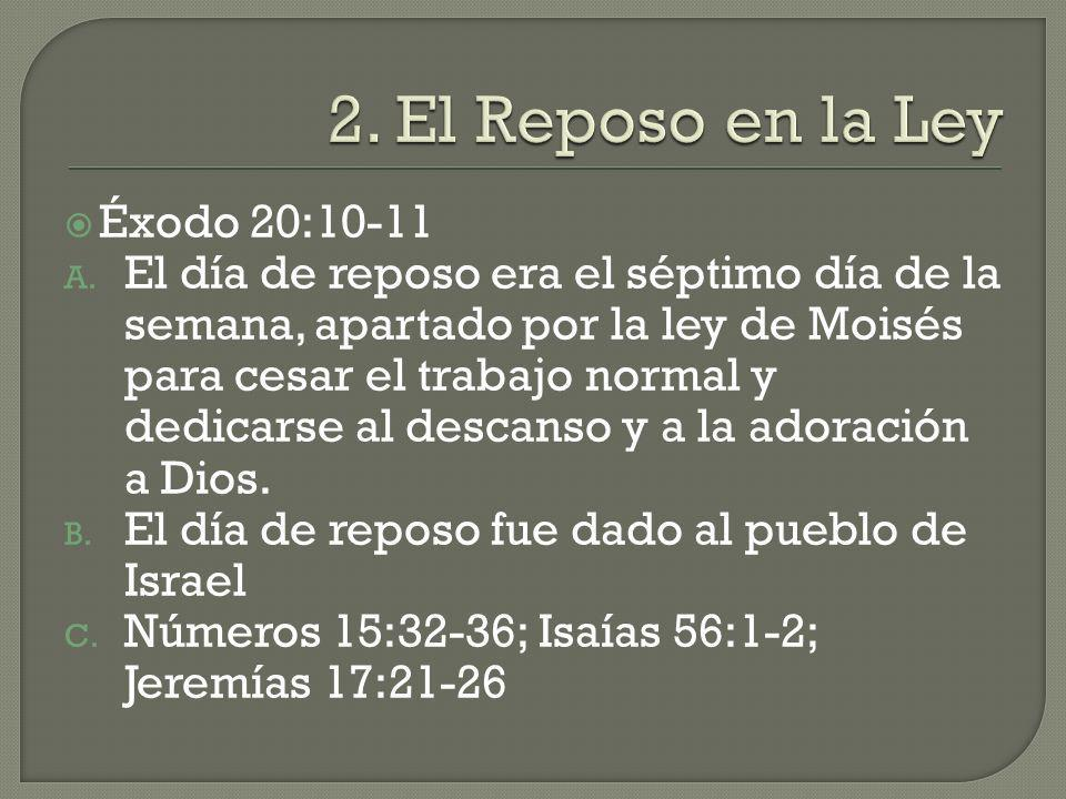 2. El Reposo en la Ley Éxodo 20:10-11