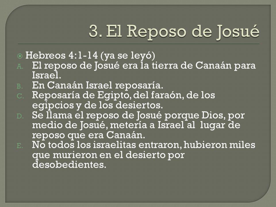 3. El Reposo de Josué Hebreos 4:1-14 (ya se leyó)