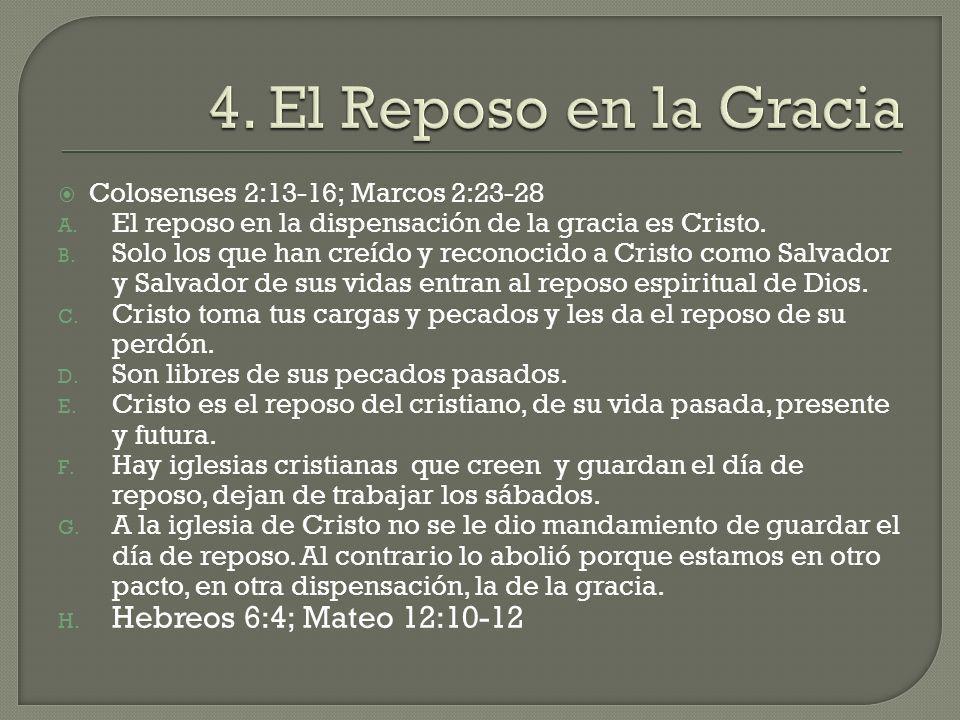 4. El Reposo en la Gracia Hebreos 6:4; Mateo 12:10-12