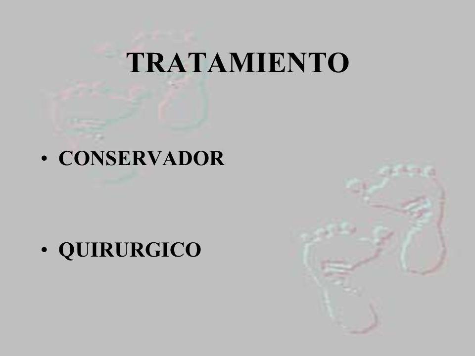 TRATAMIENTO CONSERVADOR QUIRURGICO
