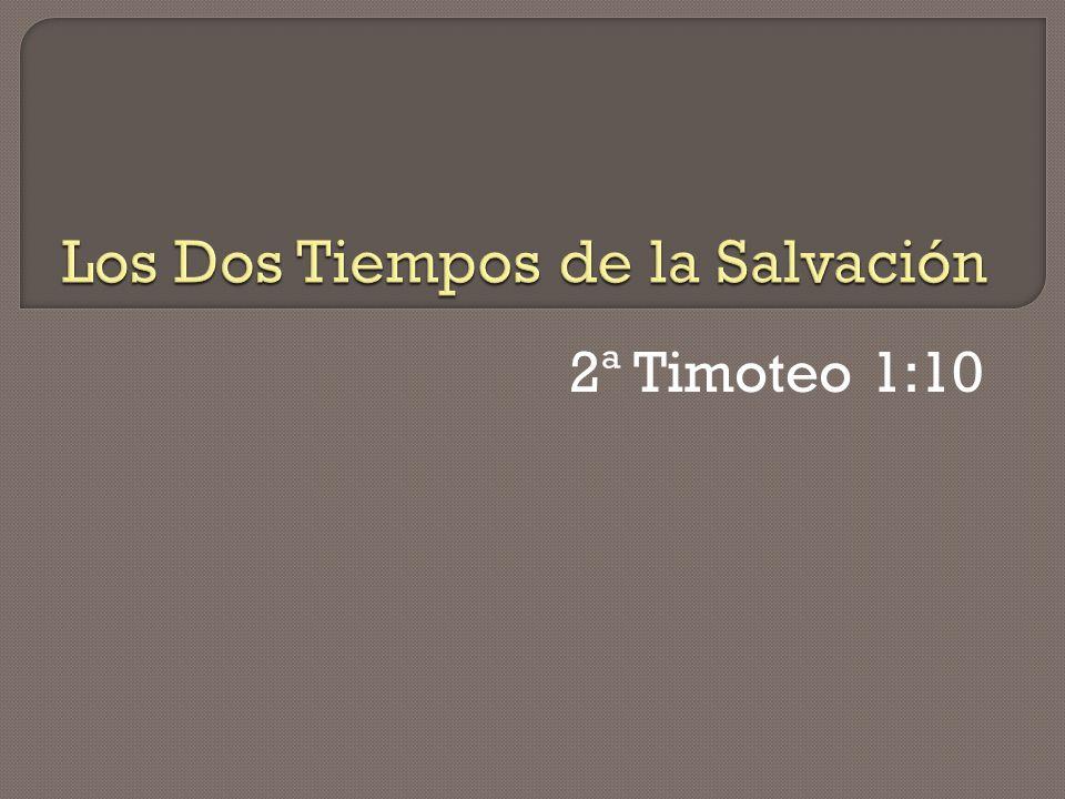 Los Dos Tiempos de la Salvación