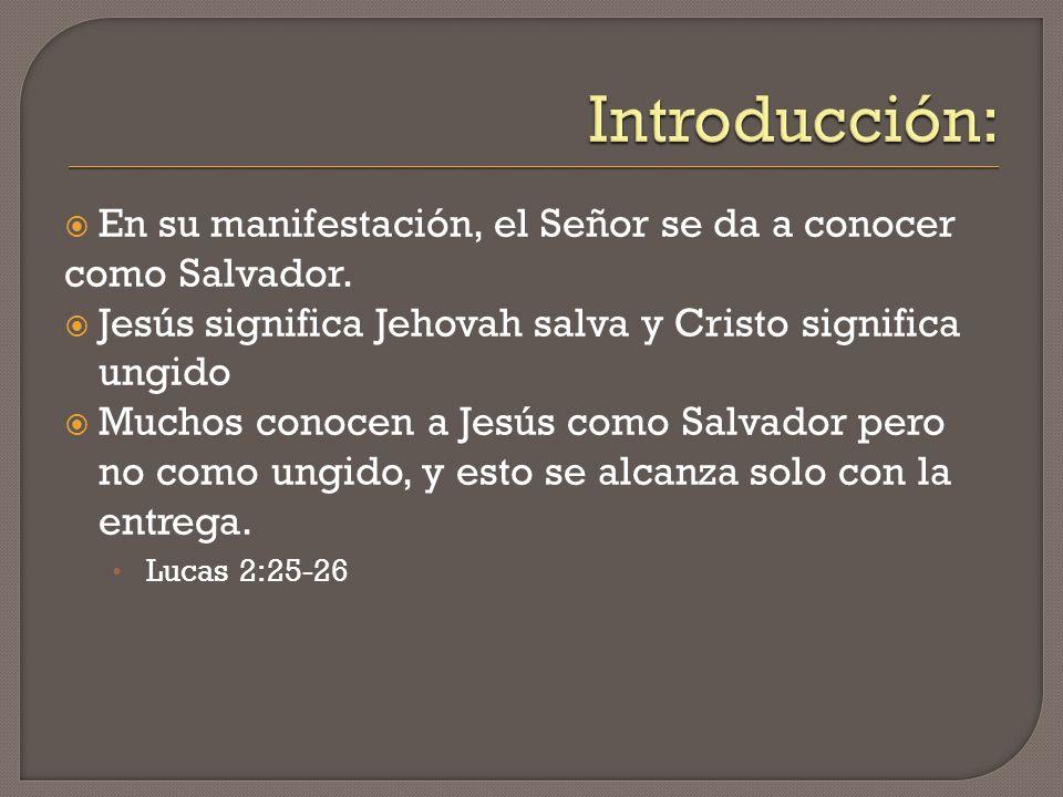 Introducción: En su manifestación, el Señor se da a conocer