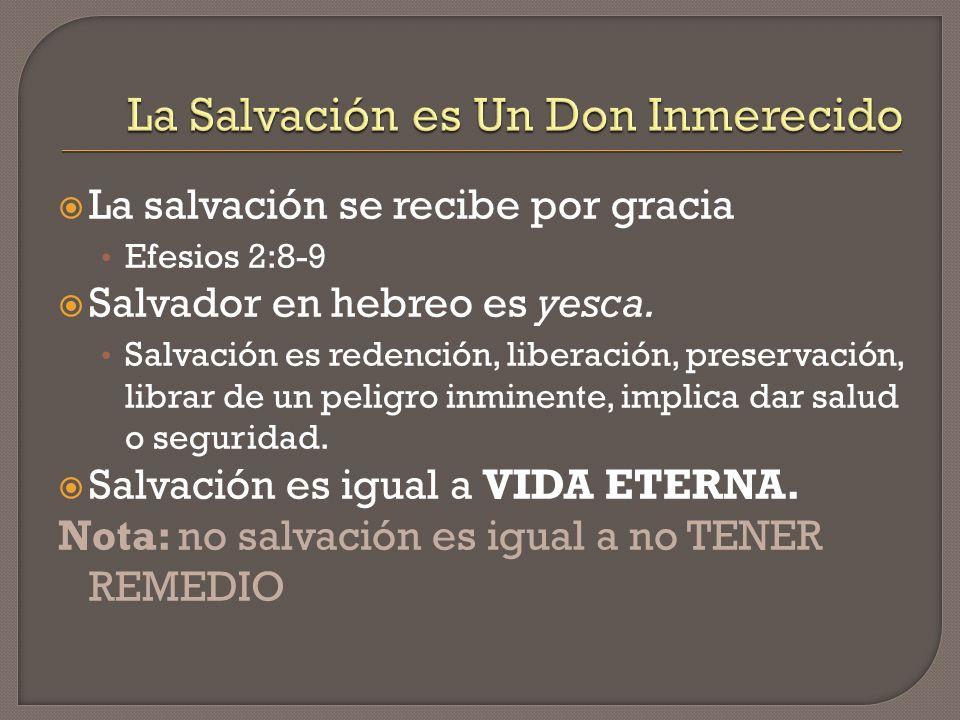 La Salvación es Un Don Inmerecido