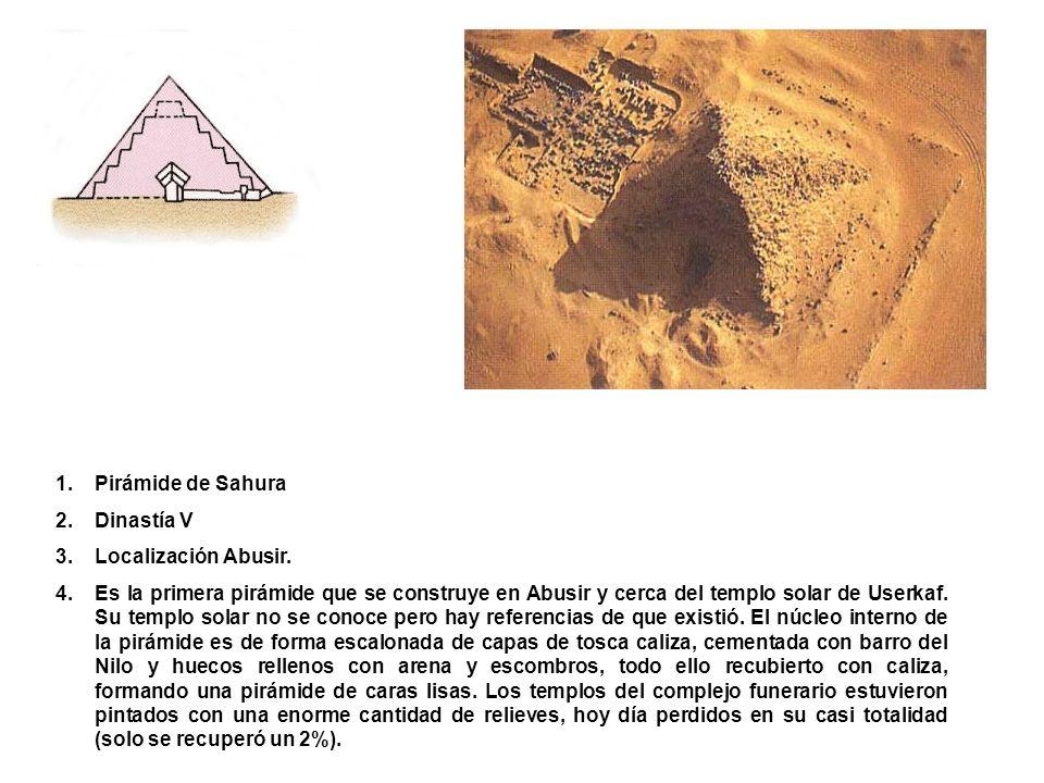 Pirámide de Sahura Dinastía V. Localización Abusir.