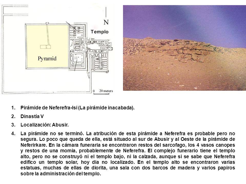 Pirámide de Neferefra-Isi (La pirámide inacabada).