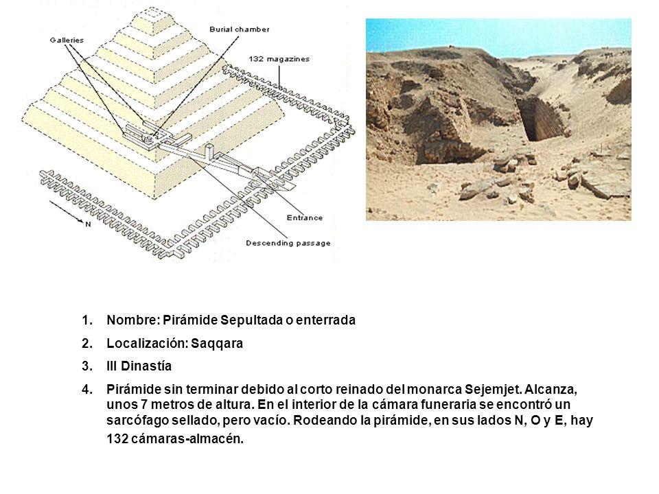 Nombre: Pirámide Sepultada o enterrada