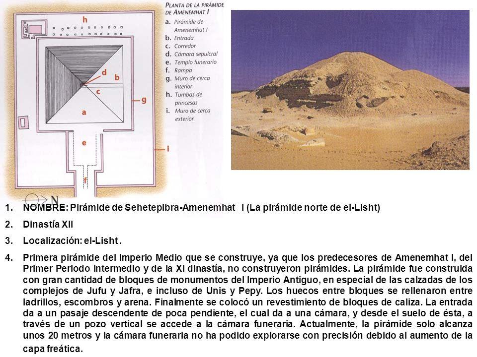 NOMBRE: Pirámide de Sehetepibra-Amenemhat I (La pirámide norte de el-Lisht)
